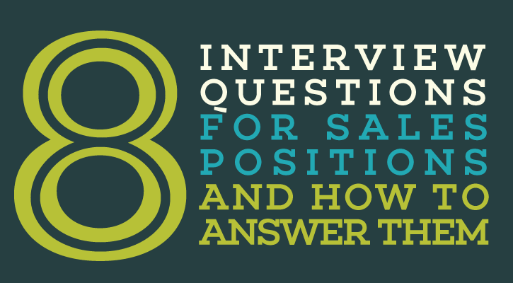 8 Interview Questions For Sales Positions And How To Answer Them