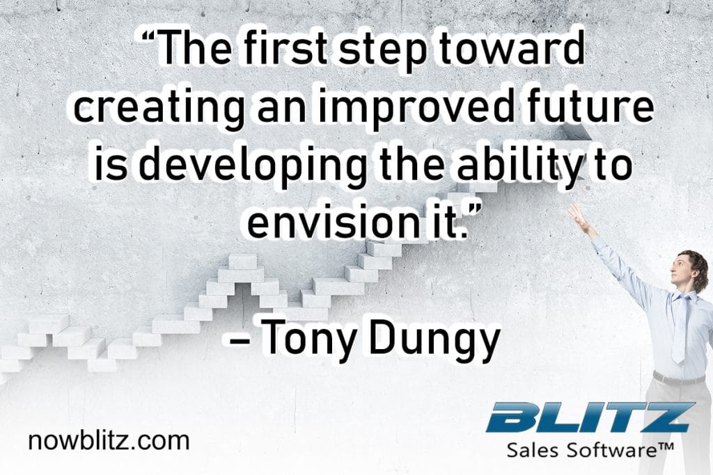 sales training quotes quote 1 the first step toward creating an improved future is developing the ability to envision it tony dungy