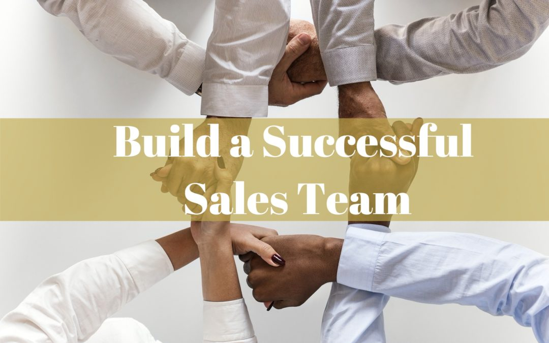 Steps to Building a Successful Sales Team