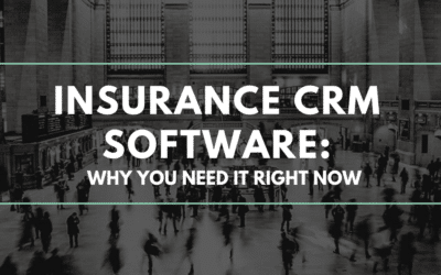Insurance CRM Software: Why You Need It Right Now
