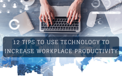 12 Tips to Use Technology to Increase Workplace Productivity