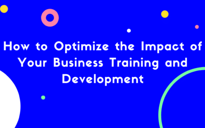How to Optimize the Impact of Your Business Training and Development